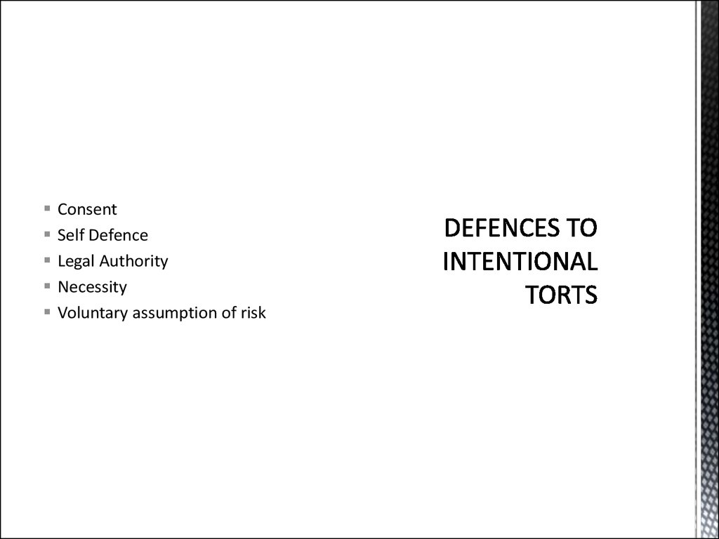 DEFENCES TO INTENTIONAL TORTS