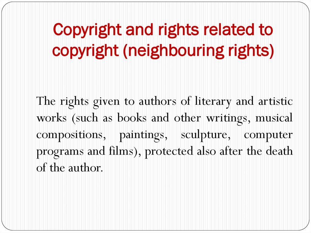 Copyright and rights related to copyright (neighbouring rights)