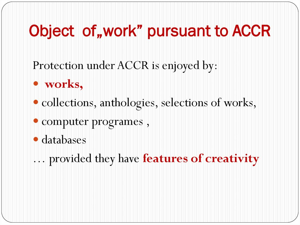 "Object of""work"" pursuant to ACCR"