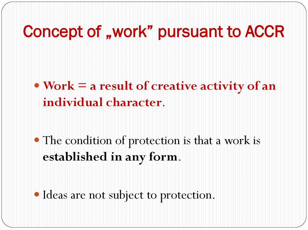 "Concept of ""work"" pursuant to ACCR"