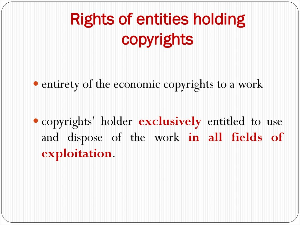 Rights of entities holding copyrights