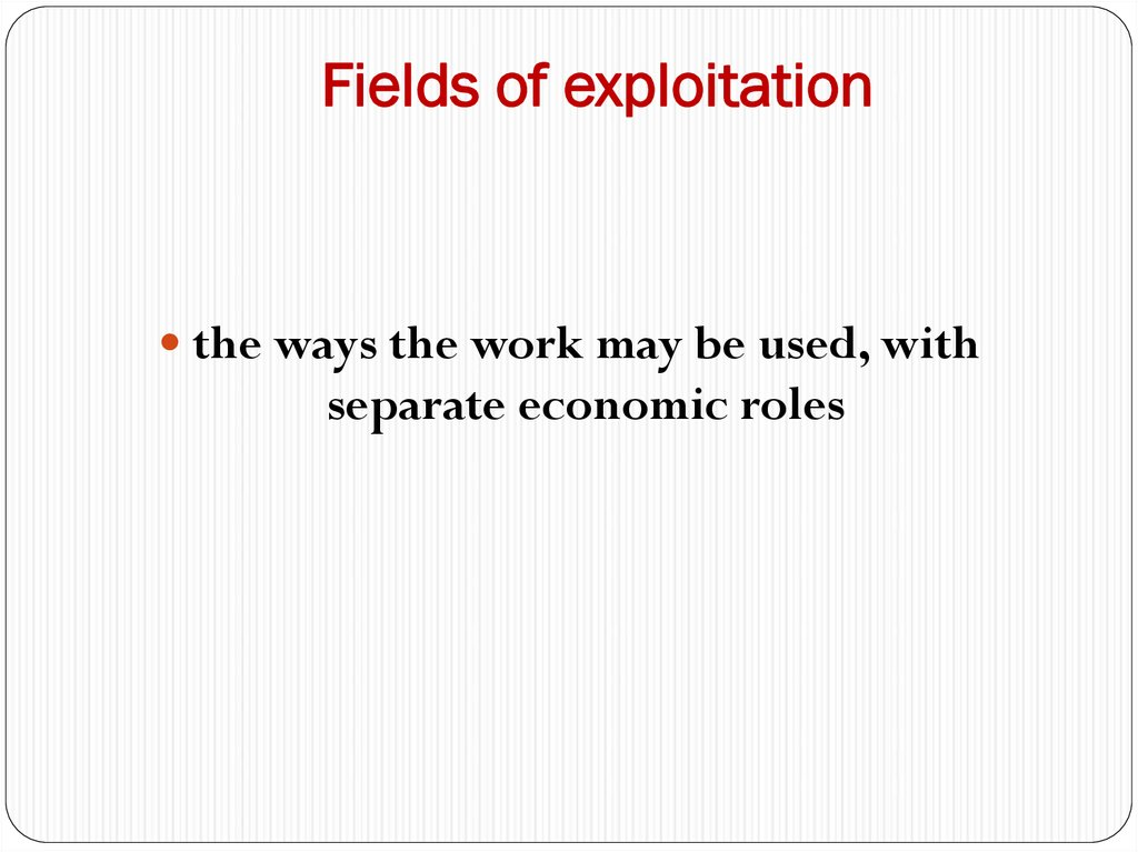 Fields of exploitation