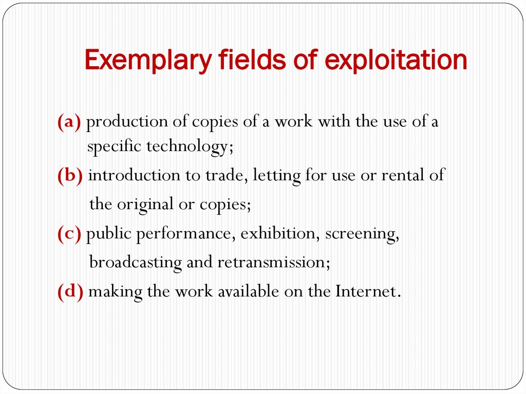 Exemplary fields of exploitation