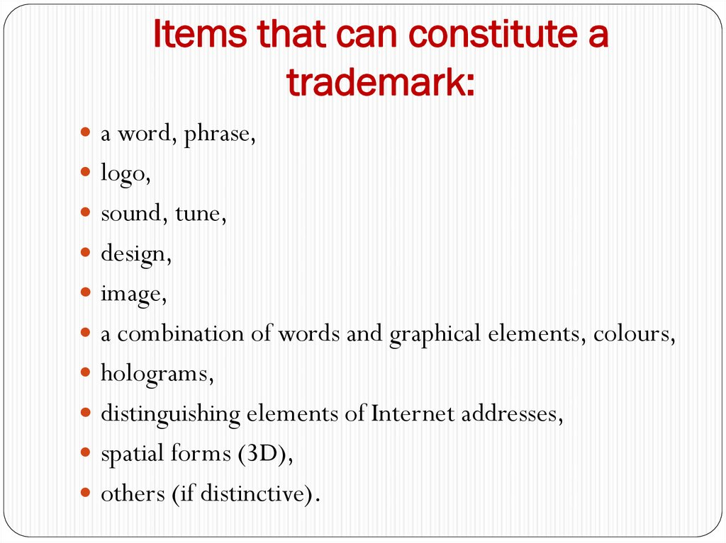 Items that can constitute a trademark: