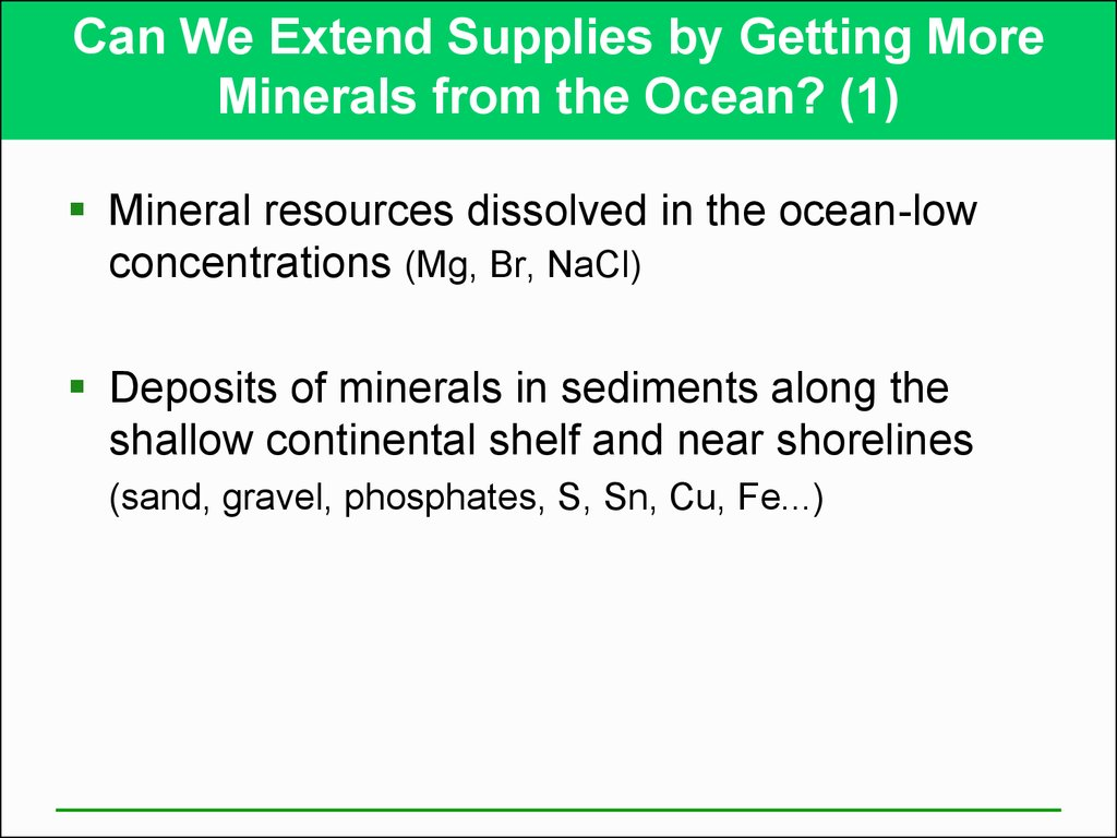 Can We Extend Supplies by Getting More Minerals from the Ocean? (1)