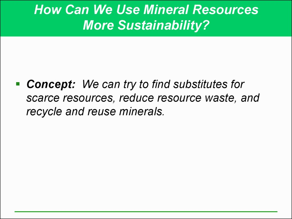 How Can We Use Mineral Resources More Sustainability?