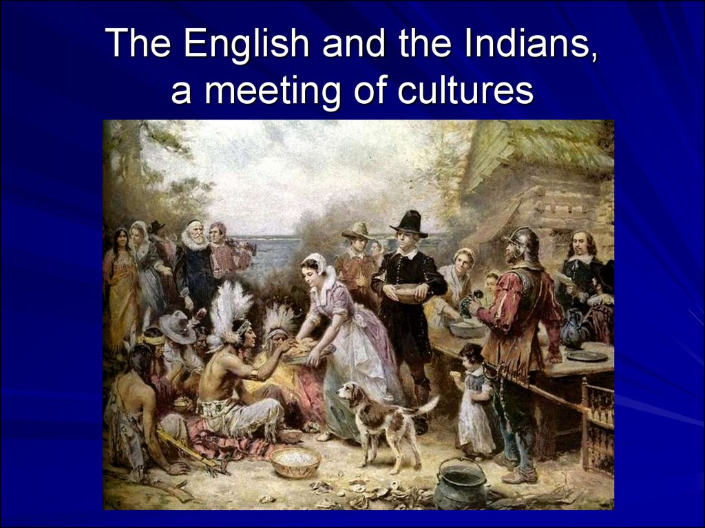 The English and the Indians, a meeting of cultures