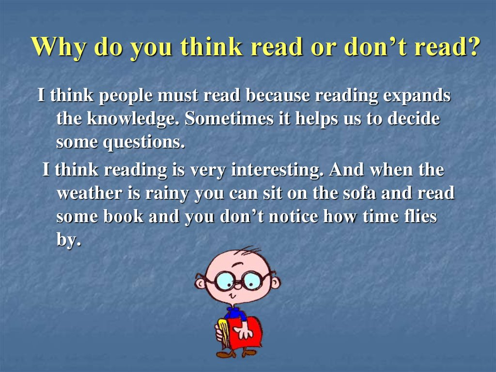 Why do you think read or don't read?