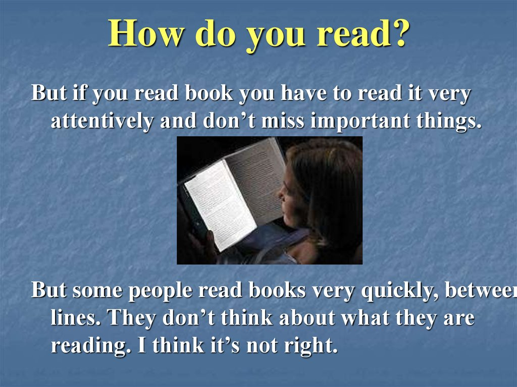 How do you read?