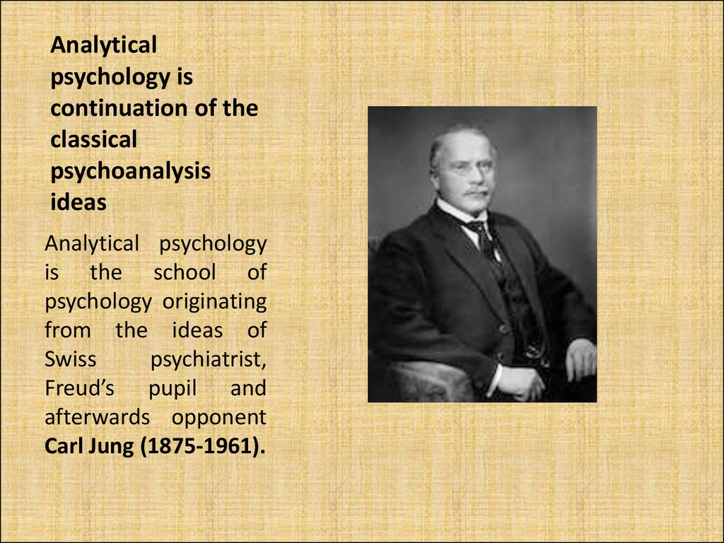 Analytical psychology is continuation of the classical psychoanalysis ideas