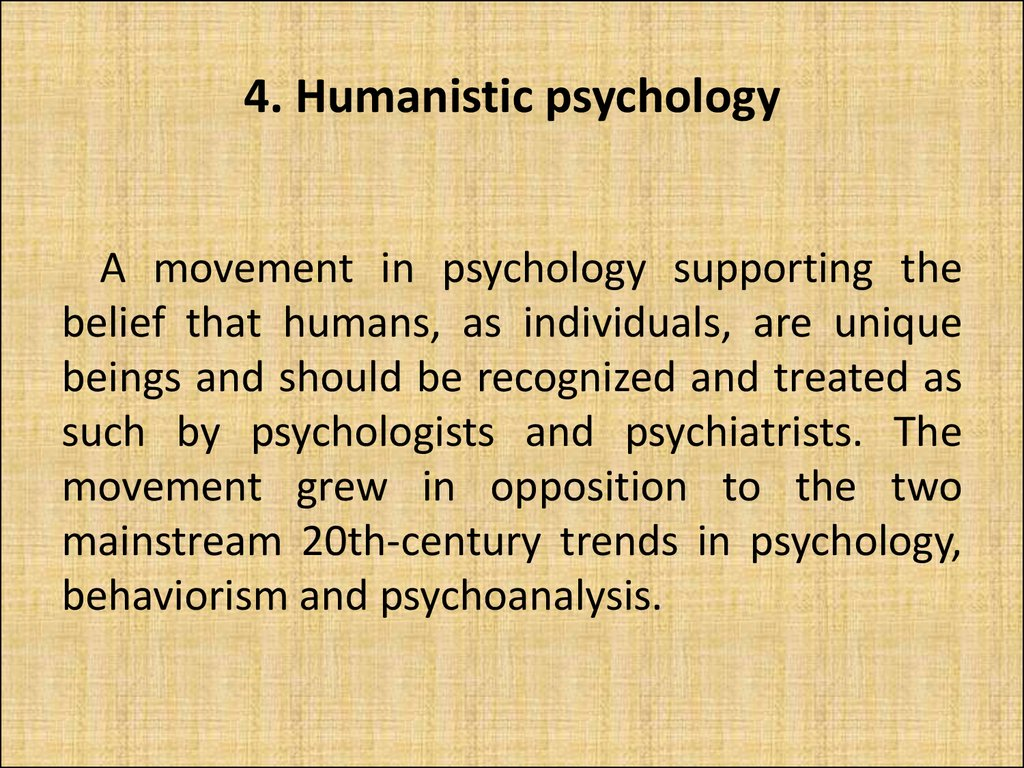 4. Humanistic psychology