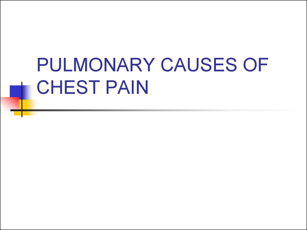 PULMONARY CAUSES OF CHEST PAIN
