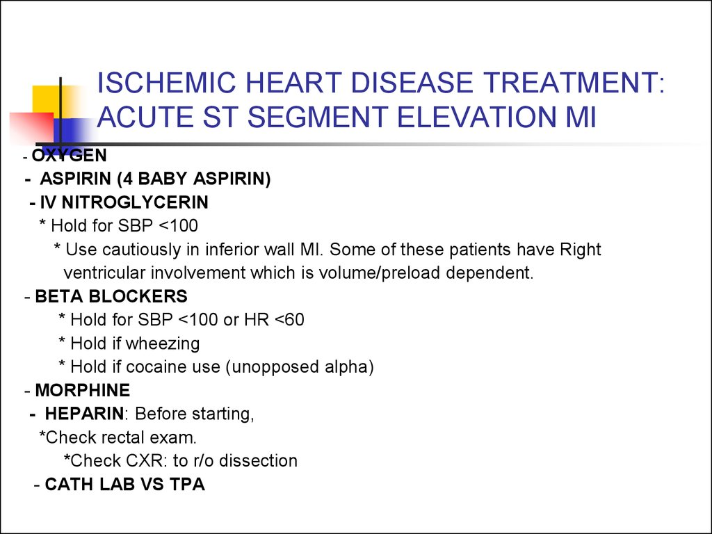 ISCHEMIC HEART DISEASE TREATMENT: ACUTE ST SEGMENT ELEVATION MI