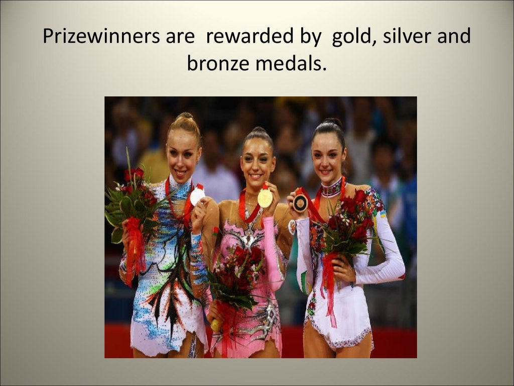 Prizewinners are rewarded by gold, silver and bronze medals.