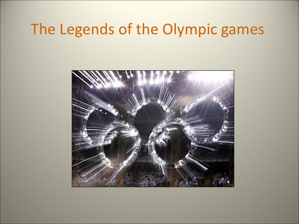 The Legends of the Olympic games