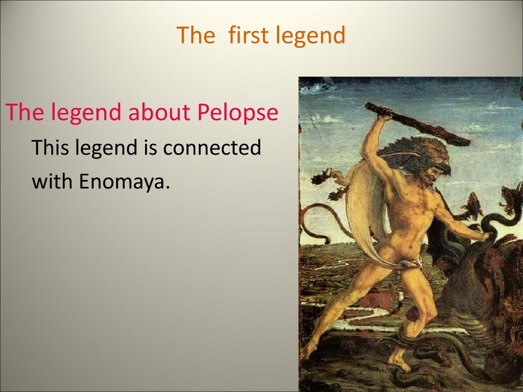 The first legend