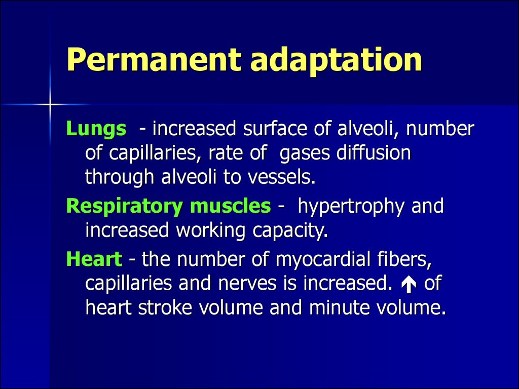 Permanent adaptation