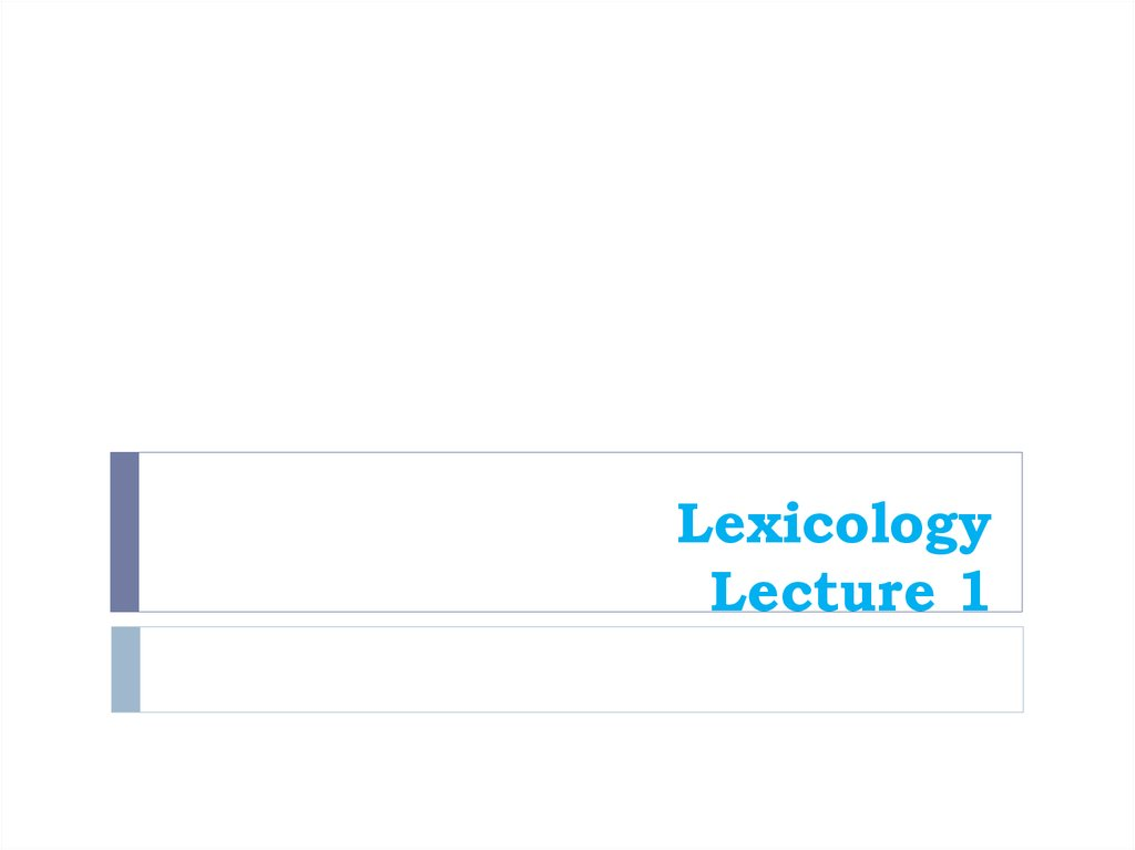 Lexicology Lecture 1