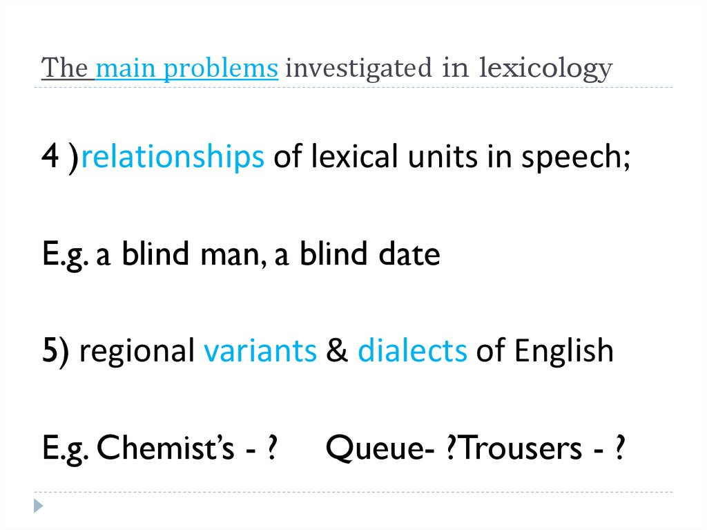 The main problems investigated in lexicology