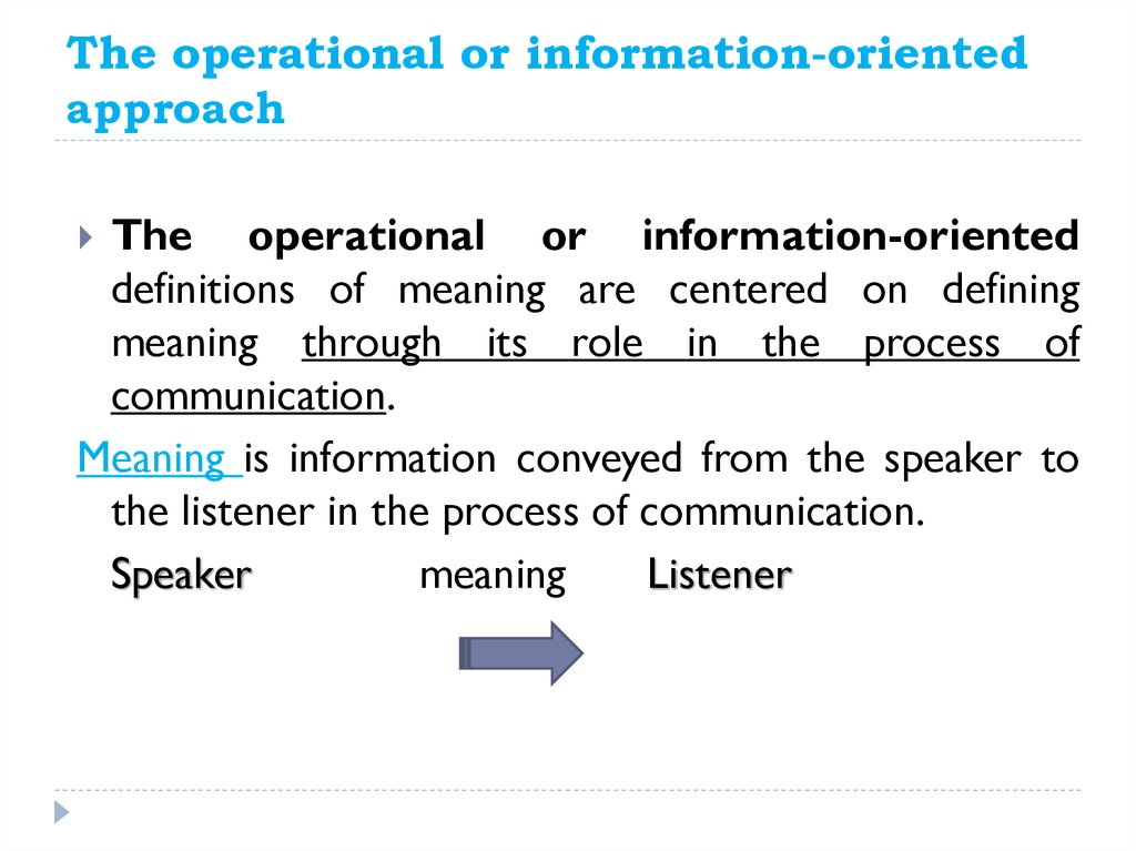 The operational or information-oriented approach