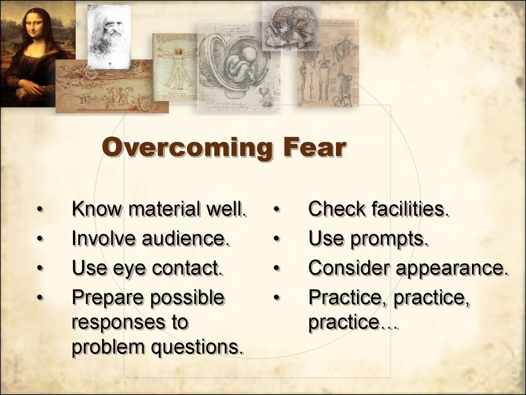 overcoming a fear However, right now we need the healthy fear that arises from taking stock of our present situation so that we can resolve to do something about it.