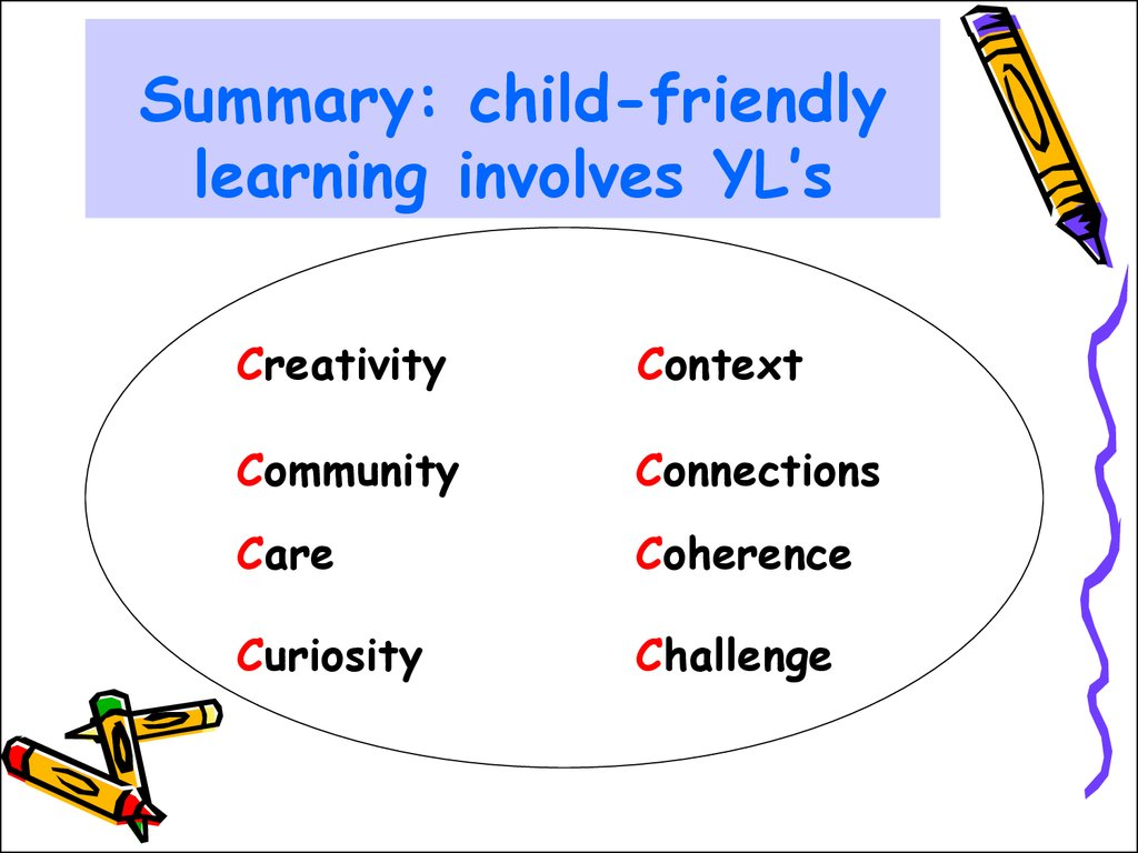 Summary: child-friendly learning involves YL's
