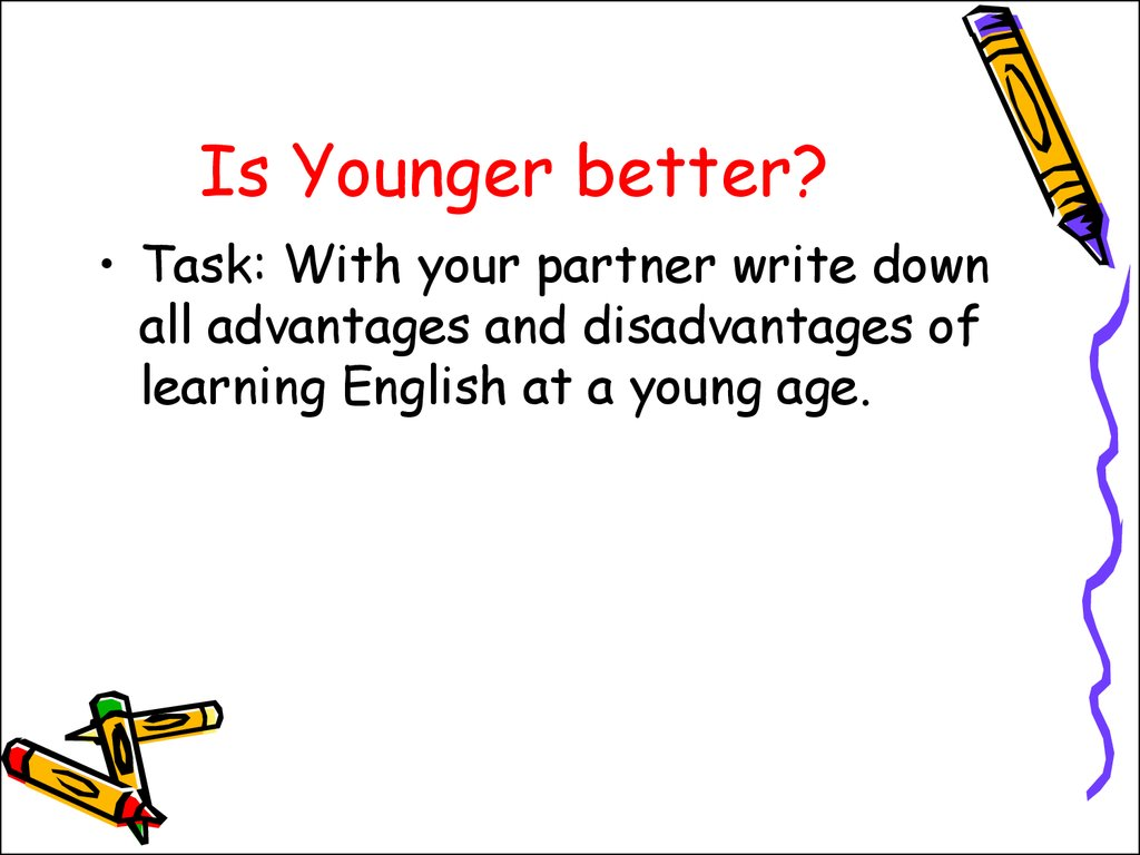 Is Younger better?