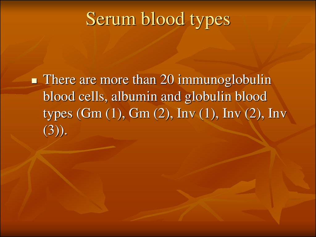 Serum blood types