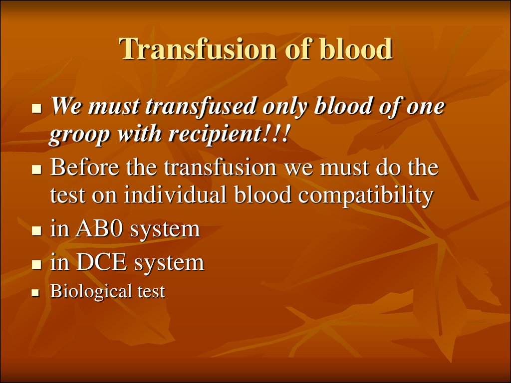 Transfusion of blood