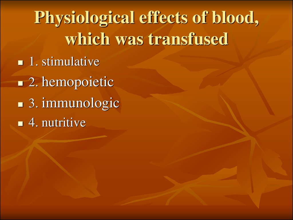 Physiological effects of blood, which was transfused