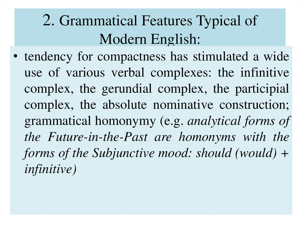 2. Grammatical Features Typical of Modern English: