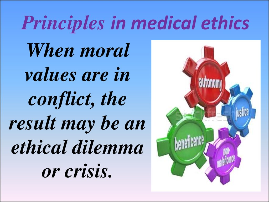 Principles in medical ethics