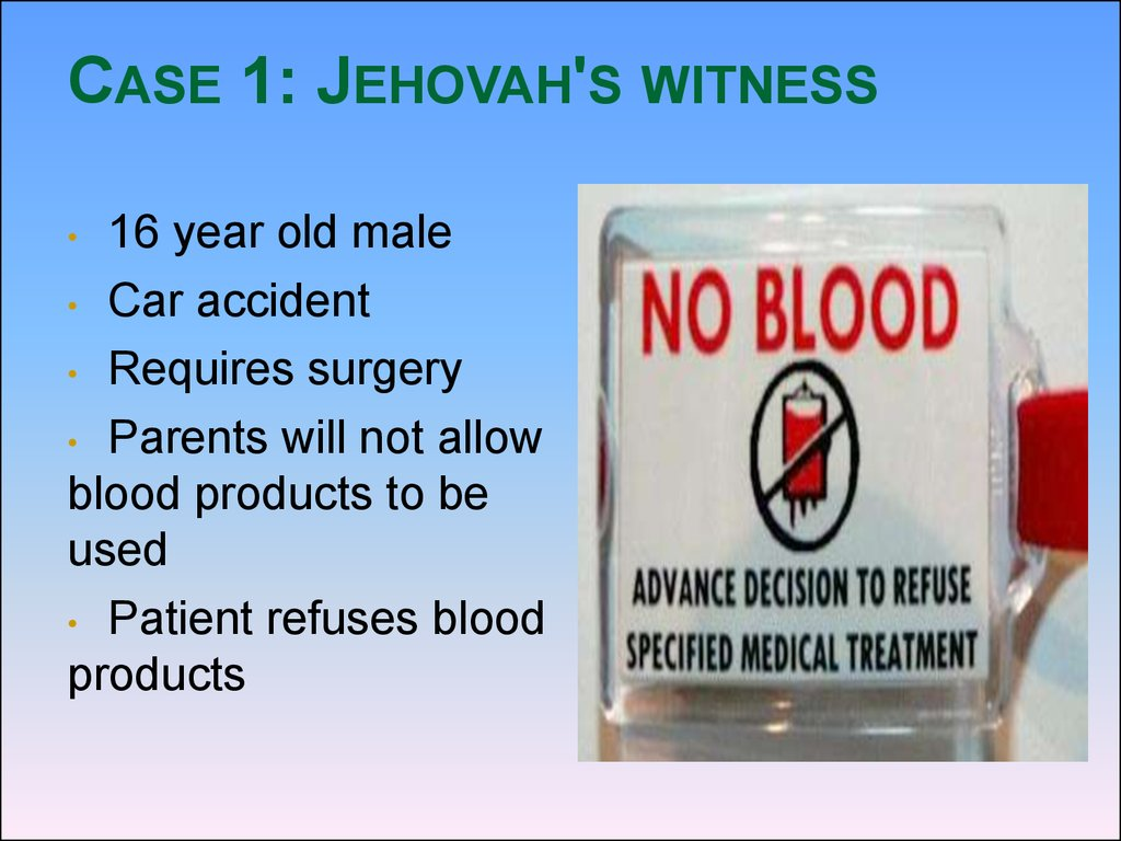 refusal of blood products by jehova s Stance on banning blood transfusions for jehovah's witnesses on their acceptance of blood products jehovah's witnesses refuse to donate blood for the.