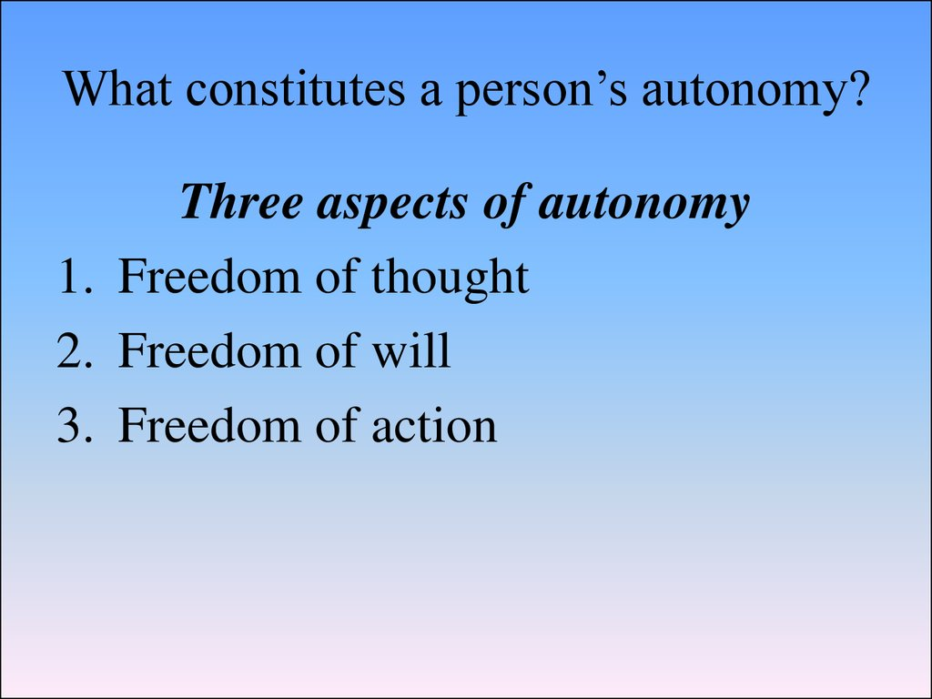 What constitutes a person's autonomy?
