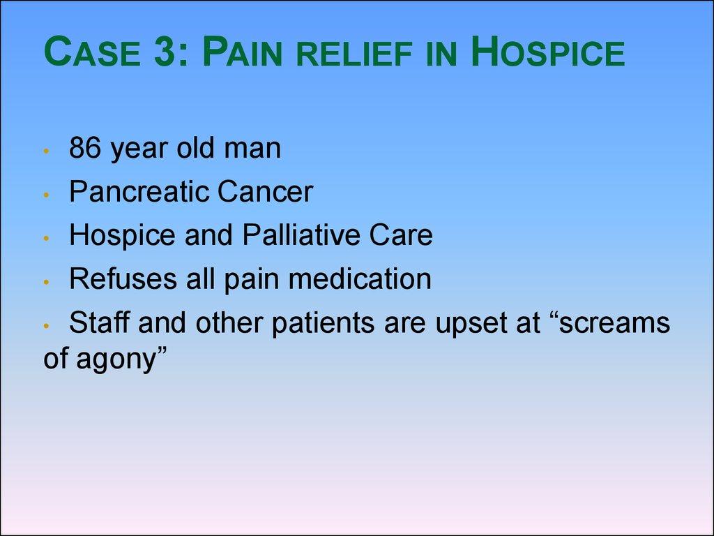 Case 3: Pain relief in Hospice