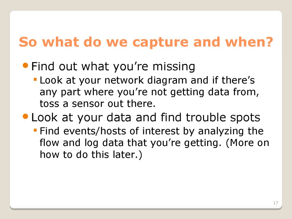 So what do we capture and when?