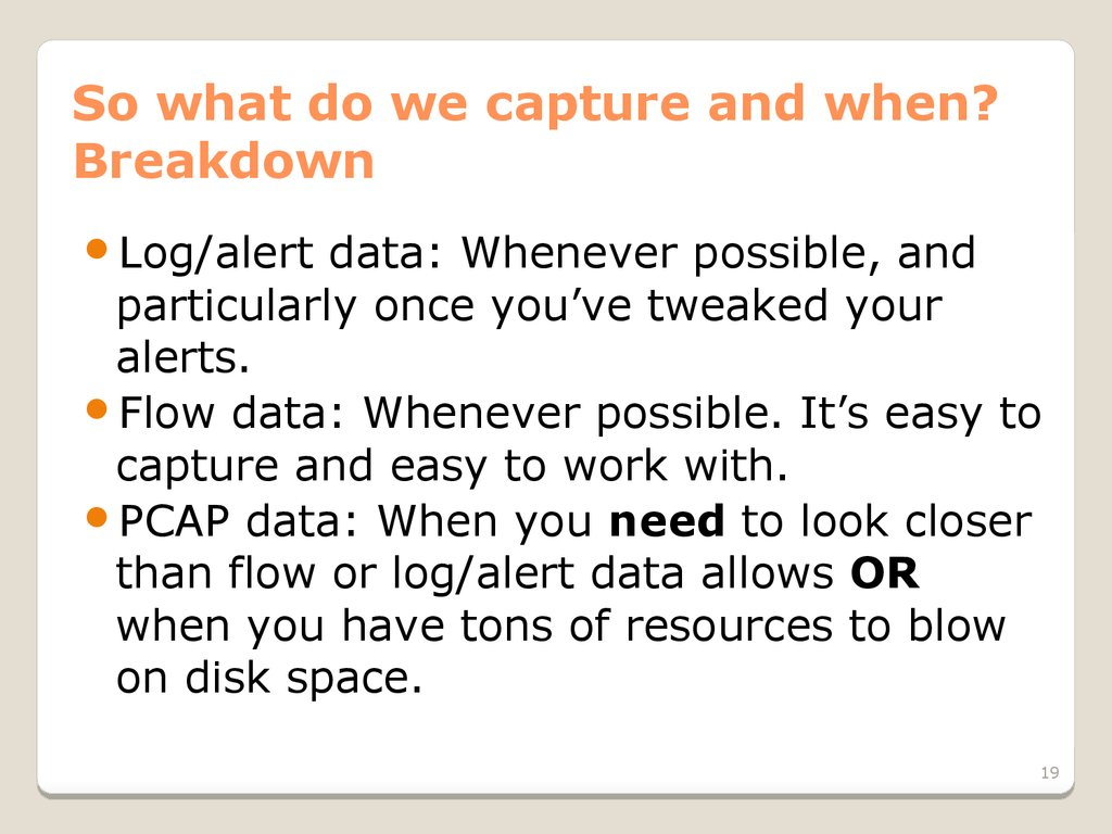 So what do we capture and when? Breakdown