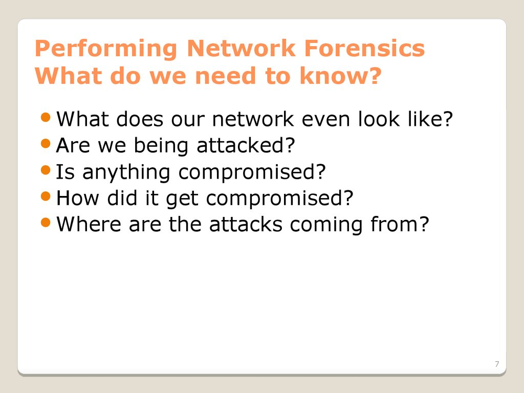 Performing Network Forensics What do we need to know?