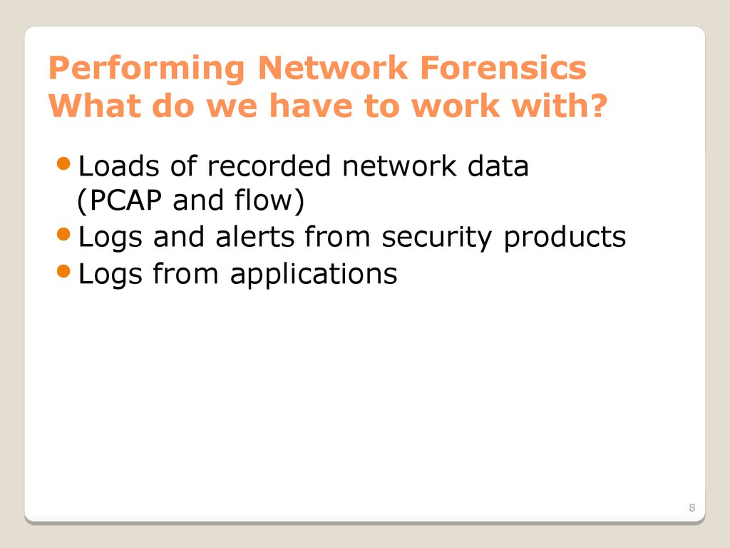 Performing Network Forensics What do we have to work with?