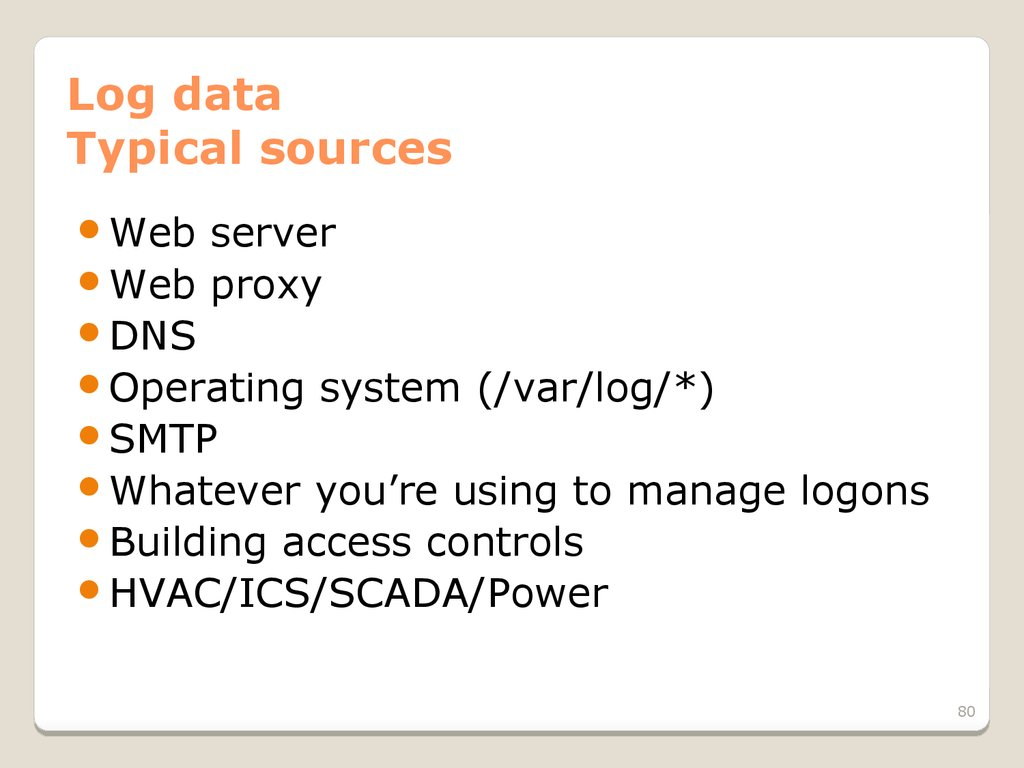 Log data Typical sources