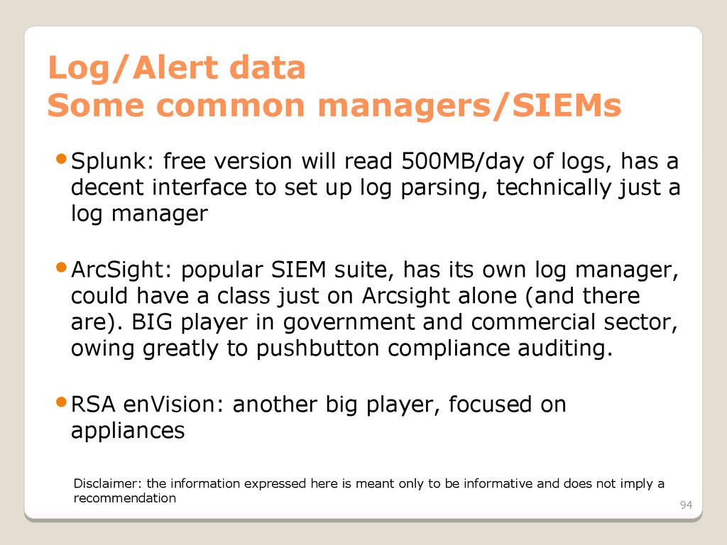 Log/Alert data Some common managers/SIEMs