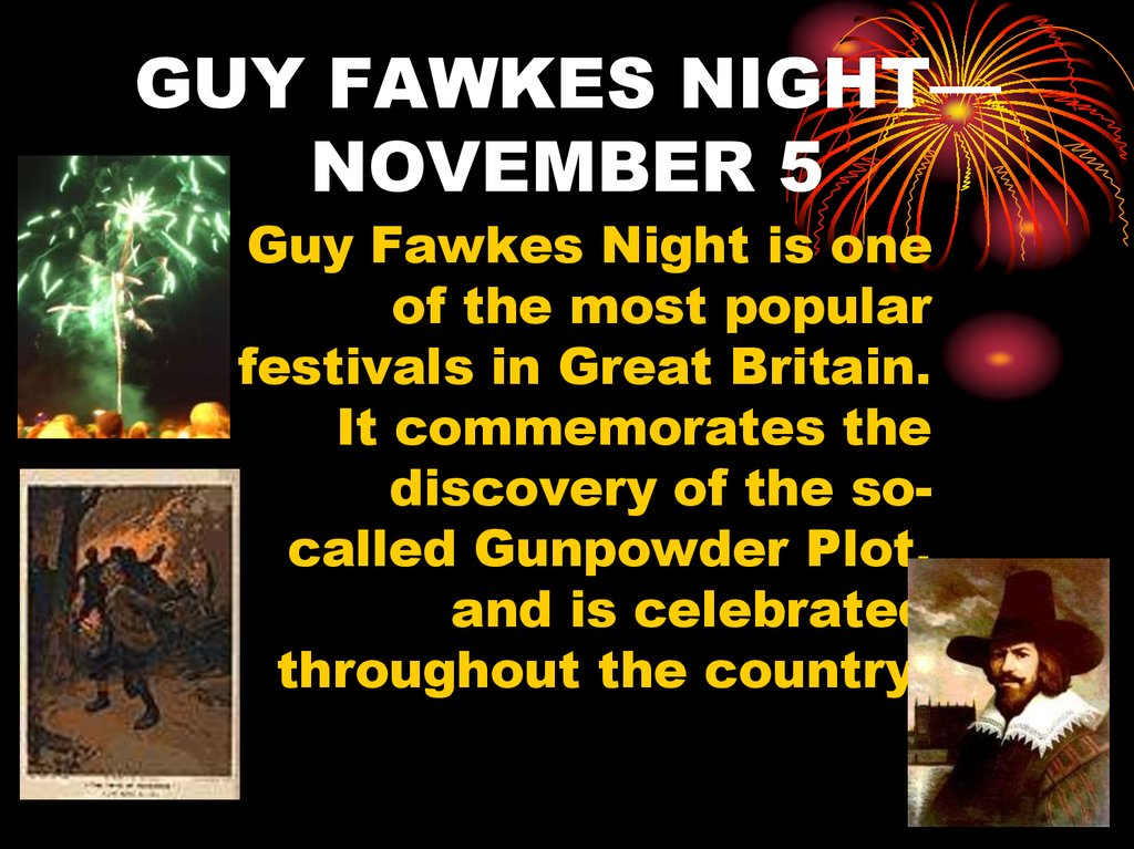 GUY FAWKES NIGHT— NOVEMBER 5