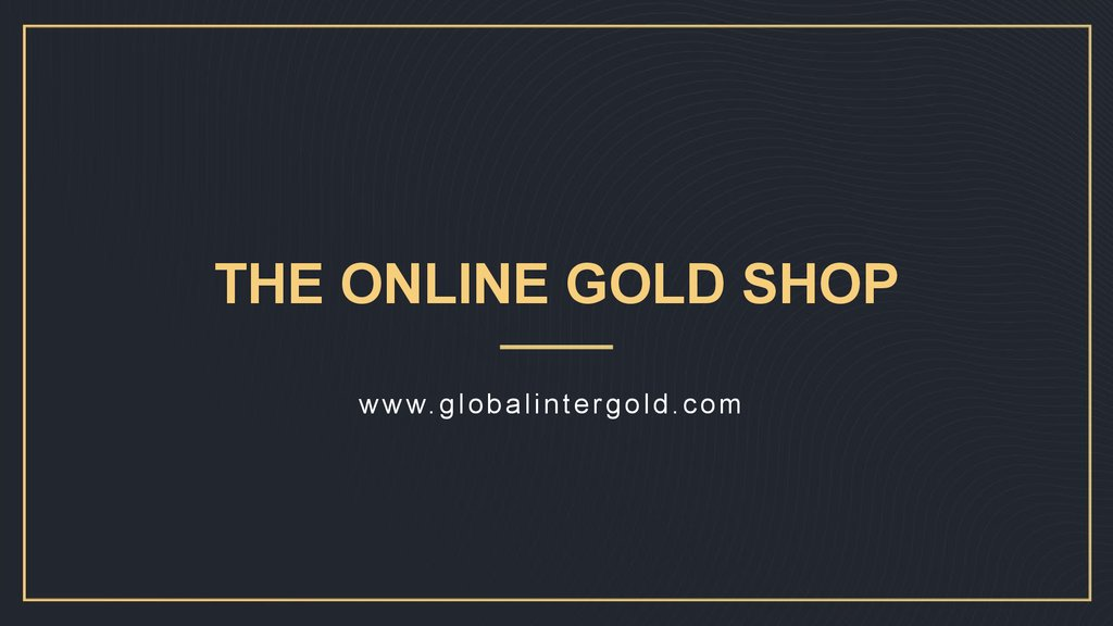 THE ONLINE GOLD SHOP