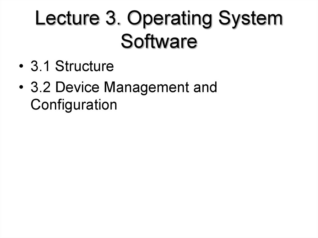 Lecture 3. Operating System Software
