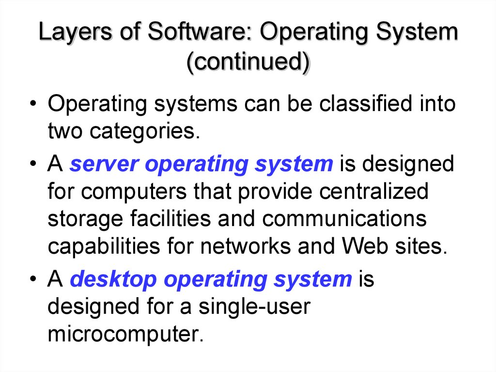 Layers of Software: Operating System (continued)