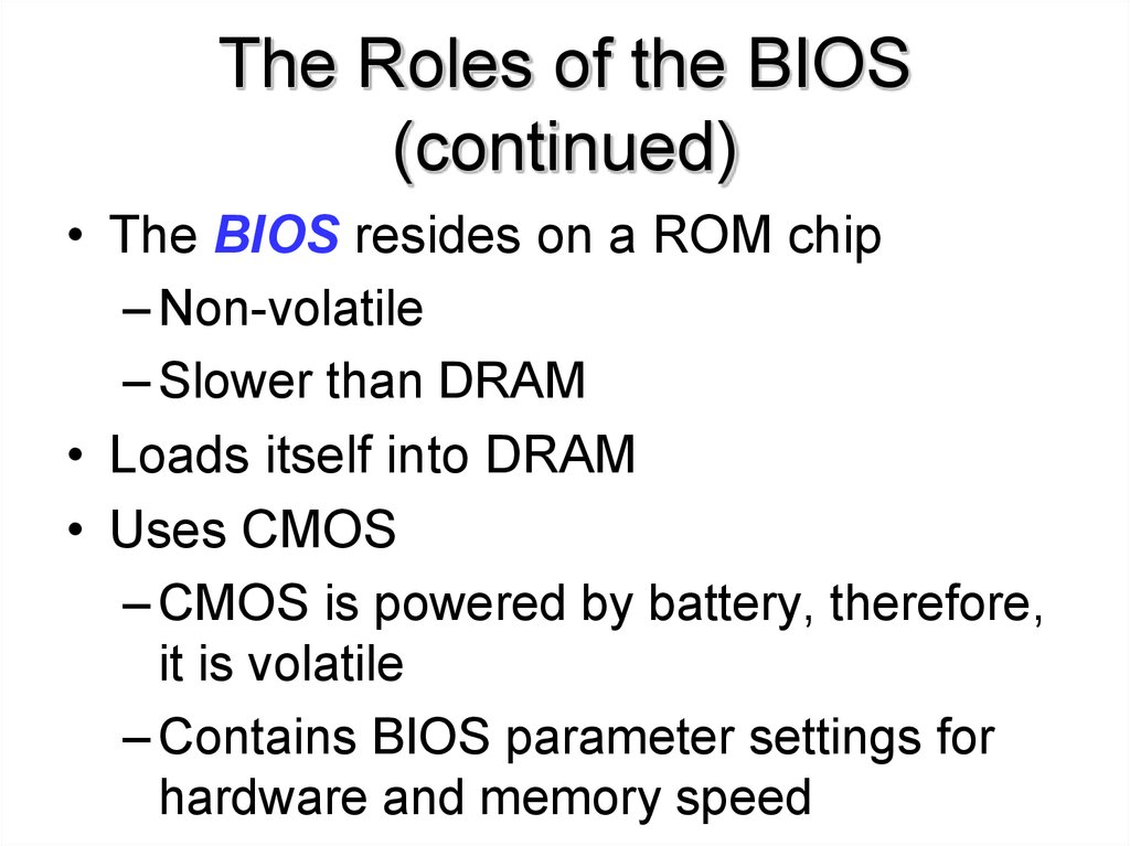The Roles of the BIOS (continued)