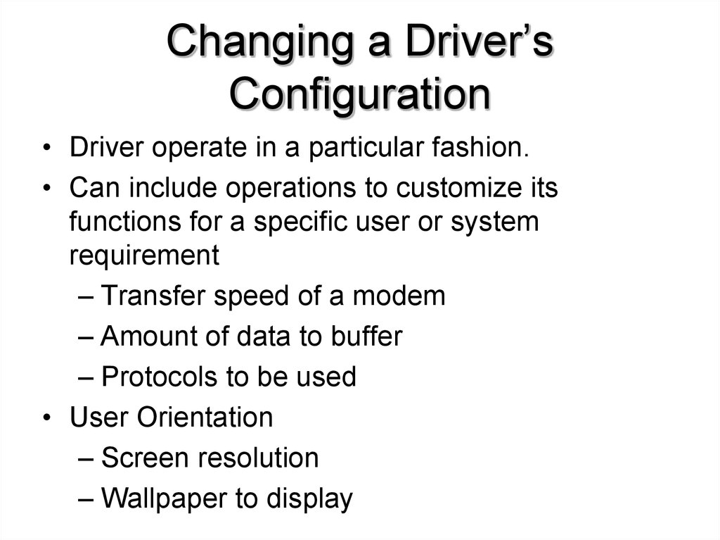 Changing a Driver's Configuration