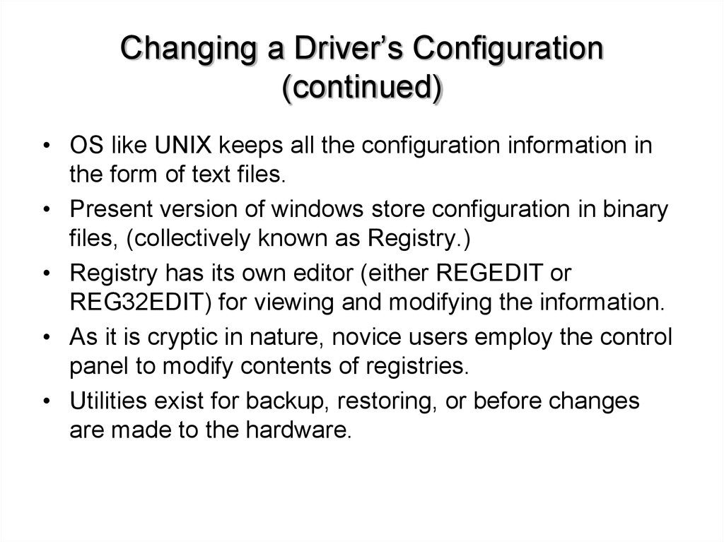 Changing a Driver's Configuration (continued)