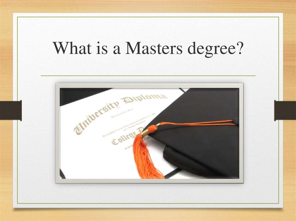 What is a Masters degree?