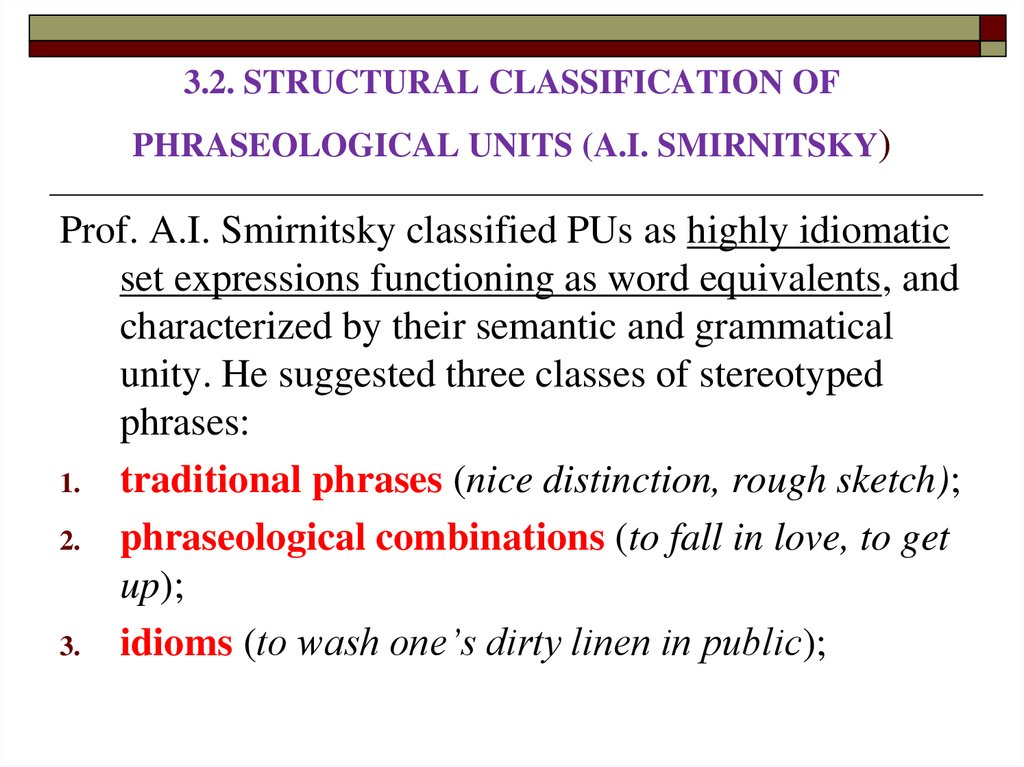 3.2. STRUCTURAL CLASSIFICATION OF PHRASEOLOGICAL UNITS (A.I. SMIRNITSKY)